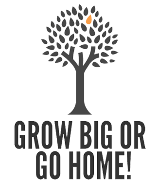 Grow Big or Go Home!